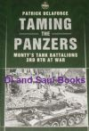 Taming the Panzers - Monty's Tank Battalions 3rd RTR War, by Patrick Delaforce